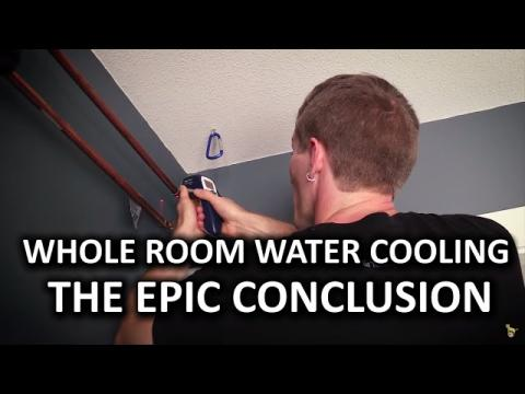 Whole Room Water Cooling Part 7 - It's FINALLY over!