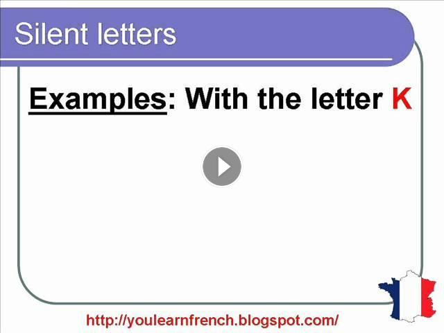 French Lesson 136 Silent Letters In French Pronunciation How