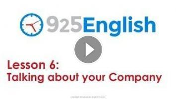 Learn English with 925 English Lesson 6 - Talking about your Company
