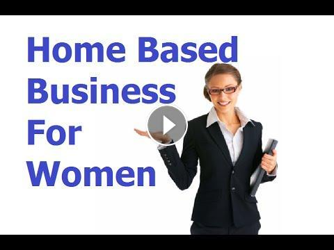 Home Based Small Business Ideas For Women